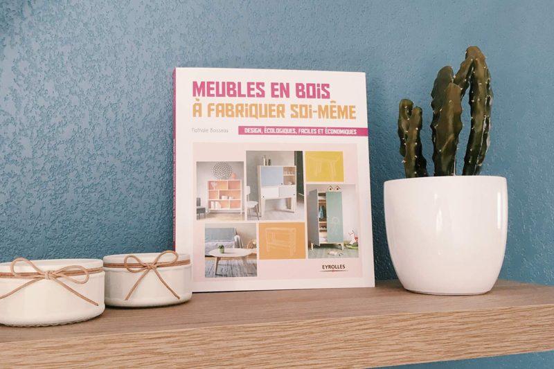 Livre «Meubles en bois à fabriquer soi-même» de Nathalie Boisseau